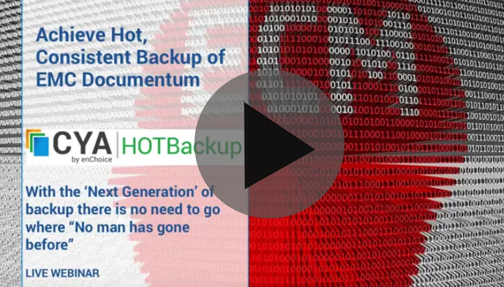 EnChoice CYA Hotbackup Documentum